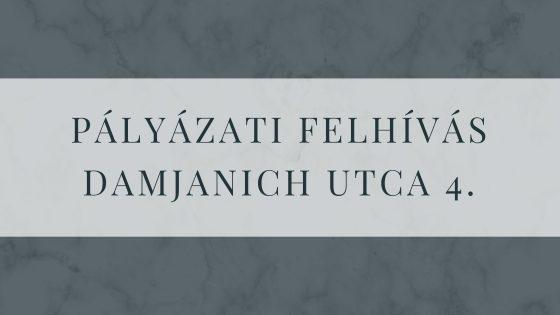 Pályázati Felhívás – Damjanich utca 4.